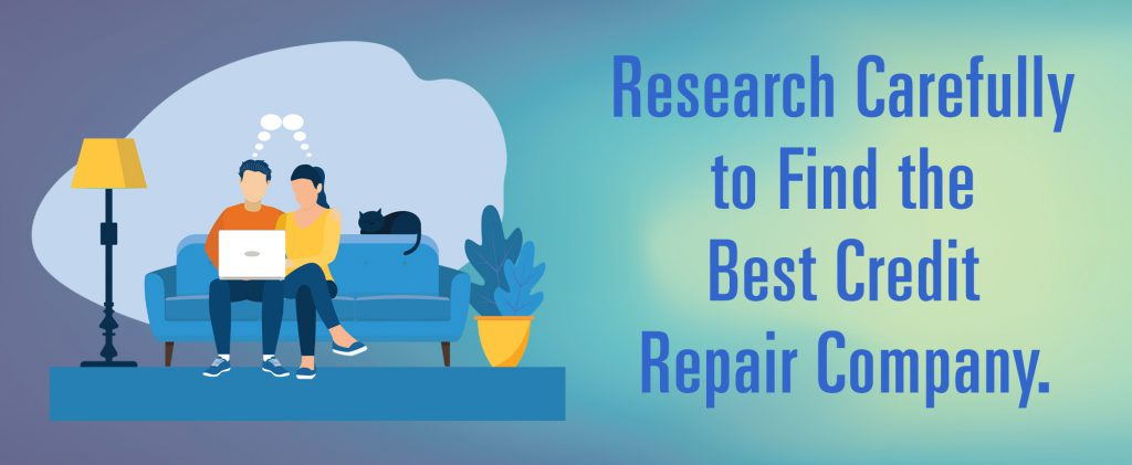 Choosing the Right Credit Restoration Company: Research Is Essential