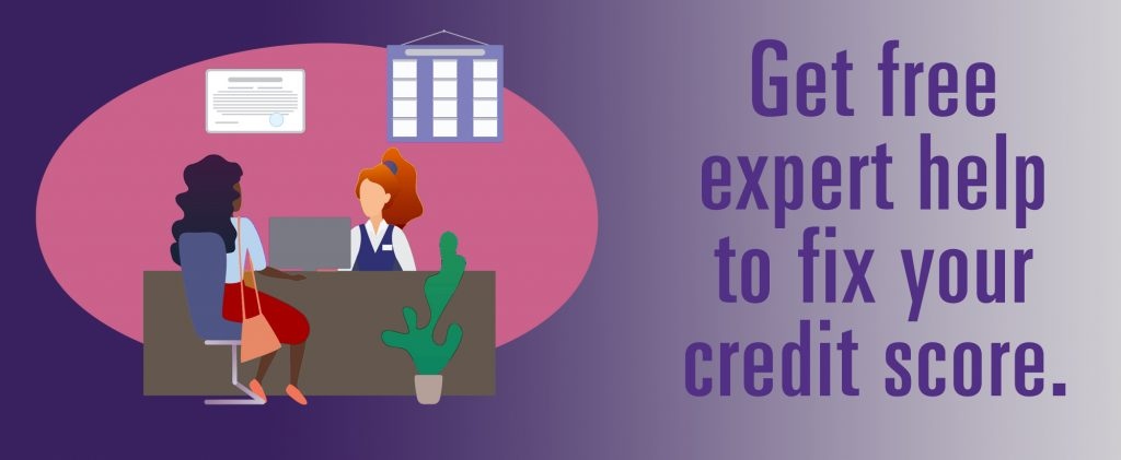 Get free help to fix your credit score.