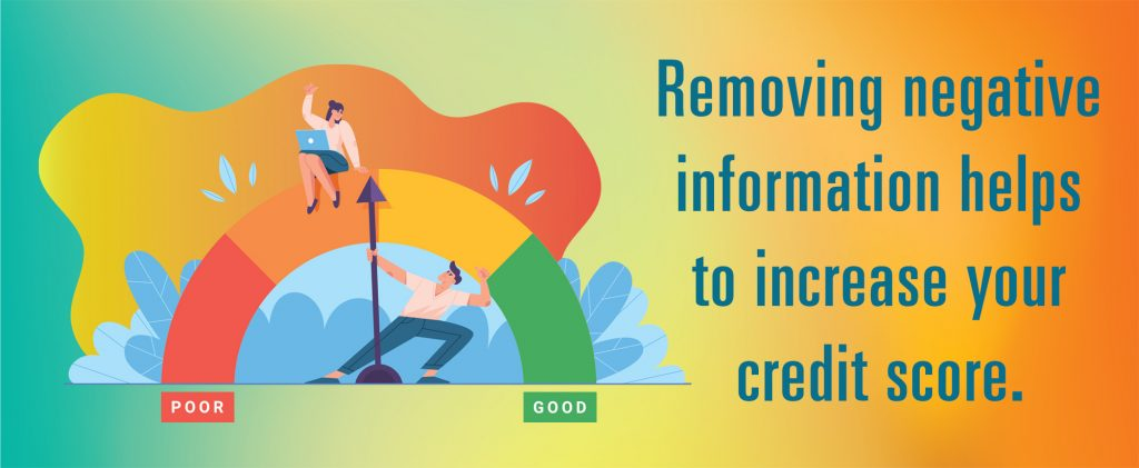 Will credit bureaus remove negatives? Removing negative information helps to increase your credit score.